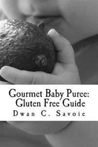 Gourmet Baby Puree: Gluten Free Guide