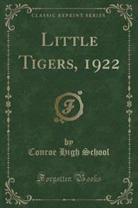 Little Tigers, 1922 (Classic Reprint)