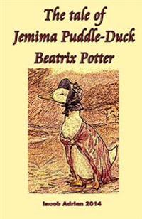 The Tale of Jemima Puddle-Duck Beatrix Potter