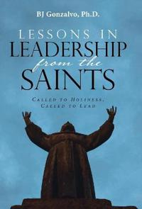 Lessons in Leadership from the Saints
