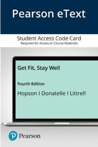 Pearson Etext Get Fit, Stay Well! -- Access Card