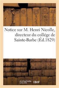 Notice Sur M. Henri Nicolle, Directeur Du College de Sainte-Barbe