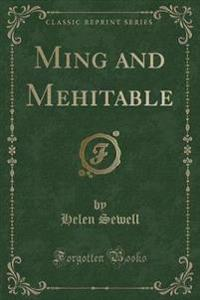 Ming and Mehitable (Classic Reprint)