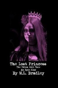 The Lost Princess: The China Doll Tale - An Epic Play