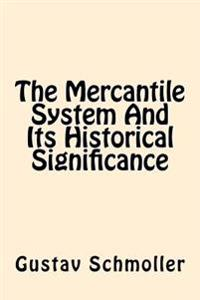 The Mercantile System and Its Historical Significance