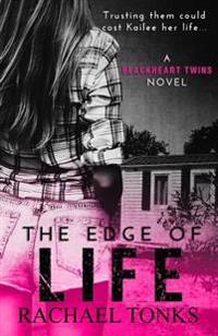 The Edge of Life: A Blackheart Twins Novel (Book One)