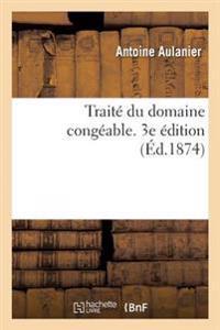 Traite Du Domaine Congeable. 3e Edition
