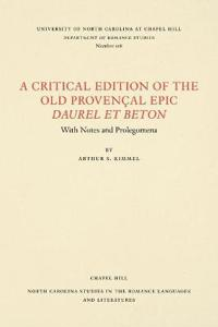 A Critical Edition of the Old ProvenAal Epic Daurel et Beton