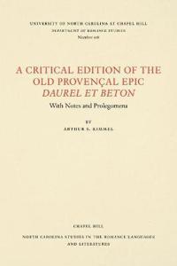 A Critical Edition of the Old Provencal Epic Daurel Et Beton