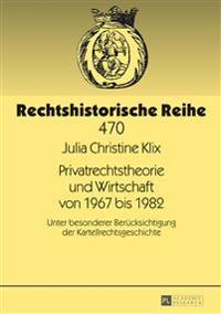 Privatrechtstheorie Und Wirtschaft Von 1967 Bis 1982