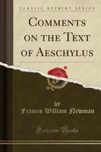 Comments on the Text of Aeschylus (Classic Reprint)