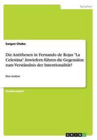 """Die Antithesen in Fernando de Rojas """"La Celestina"""". Inwiefern führen die Gegensätze zum Verständnis der Intentionalität?"""