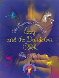 The Mysterious Times of Izzy and the Dandelion Clock