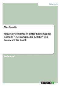 """Sexueller Missbrauch Unter Einbezug Des Romans """"Die Konigin Der Kelche"""" Von Francesca Lia Block"""