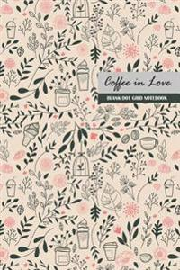 Coffee in Love Blank Dot Grid Notebook: Compact 6 X 9 Inches 120 Cream Paper Paperback Bullet Journal / Diary / Planner / To-Do List with Vintage Pink