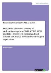 Evaluation of natural cloning of azole-resistant genes CDR1, CDR2, MDR and ERG11 between clinical and soil isolates of Candida albicans based on gene expression