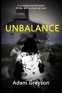 Unbalance: A Gripping Psychological Thriller with a Shocking Twist