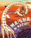 Maisha Ni Mazuri! (Swahili)