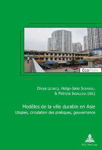 Modèles De La Ville Durable En Asie / Asian Models of Sustainable City