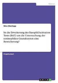 Ist die Erweiterung des Basophil Activation Tests (BAT) um die Untersuchung der eosinophilen Granulozyten eine Bereicherung?