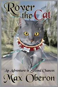 Rover the Cat: An Adventure in Second Chances