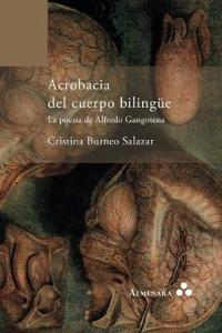 Acrobacia del Cuerpo Bilingue. La Poesia de Alfredo Gangotena