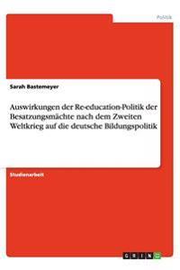 Auswirkungen Der Re-Education-Politik Der Besatzungsm chte Nach Dem Zweiten Weltkrieg Auf Die Deutsche Bildungspolitik