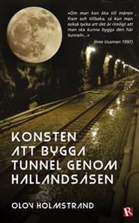 Konsten att bygga tunnel genom Hallandsåsen