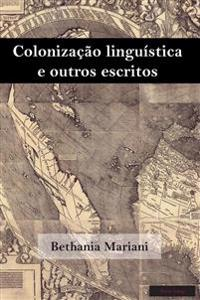 Colonização Linguística E Outros Escritos