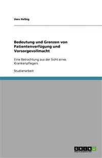 Bedeutung Und Grenzen Von Patientenverfugung Und Vorsorgevollmacht