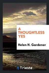 A Thoughtless Yes