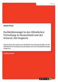 Fachkräftemangel in der öffentlichen Verwaltung in Deutschland und der Schweiz. Ein Vergleich