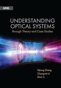 Understanding Optical Systems Through Theory and Case Studies