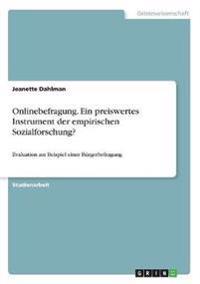 Onlinebefragung. Ein Preiswertes Instrument Der Empirischen Sozialforschung?