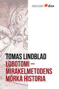 Lobotomi - Mirakelmetodens mörka historia
