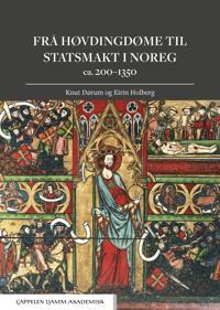 Frå høvdingdøme til statsmakt i Noreg; ca. 200-1350