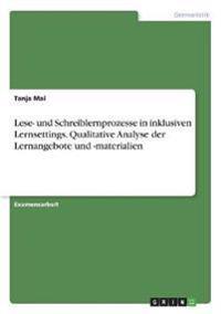 Lese- und Schreiblernprozesse in inklusiven Lernsettings. Qualitative Analyse der Lernangebote und -materialien