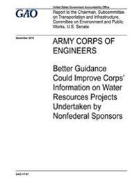 Army Corps of Engineers, Better Guidance Could Improve Corps' Information on Water Resources Projects Undertaken by Nonfederal Sponsors