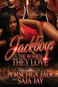 Jackboys and the Women They Love