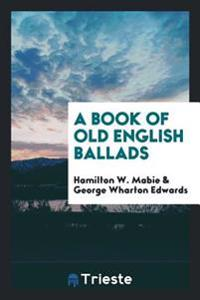 A Book of Old English Ballads