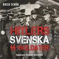 Hitlers svenska SS-soldater: Del 1