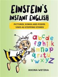 Einstein's Instant English: Pictures, Songs and Poems as Stepping Stones
