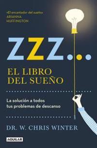 Zzza] El Libro del Sueao: La Solucian a Todos Tus Problemas de Descanso / The Sleep Solution: Why Your Sleep Is Broken and How to Fix It