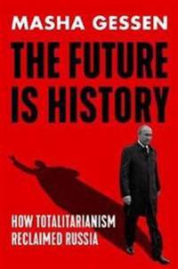 Future is history - how totalitarianism reclaimed russia
