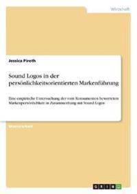 Sound Logos in der persönlichkeitsorientierten Markenführung