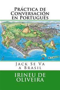 Practica de Conversacion En Portugues: Jack Va a Brasil