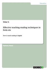 Effective Teaching Reading Techniques in Form Six