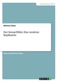 Der Stroop-Effekt. Eine Moderne Replikation