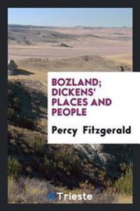 Bozland; Dickens' Places and People