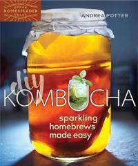 DIY Kombucha: Sparkling Homebrews Made Easy